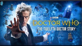 Download The Twelfth Doctor Story   A Tribute Video