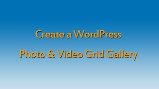 Download How to create a WordPress photo & video grid gallery Video