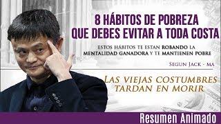 Download 8 Hábitos de Pobreza que Heredaste de Tus Padres y Te Llevan o Mantienen en la Pobreza Segun Jack-Ma Video