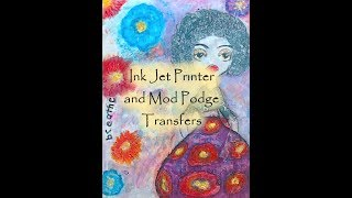 Download Ink Jet Printer and Mod Podge Transfers Video