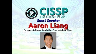 Download CISSP 2018: Aaron Liang - Evidence Acquisition from Mobile to Cloud with host Larry Greenblatt Video