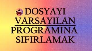 Download Dosyayı varsayılan programına sıfırlamak / birlikte aç önerilen programlar sıfırlamak Video