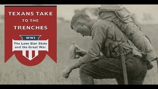 Download Texans Take to the Trenches: The Lone Star State and the Great War Video