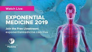 Download Exponential Medicine 2019 Day 1 Video