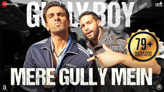 Download Mere Gully Mein | Gully Boy | Ranveer Singh,Alia Bhatt & Siddhant | DIVINE | Naezy | Zoya Akhtar Video
