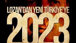 Download Lozan'dan Yeni Türkiye'ye : 2023 Video