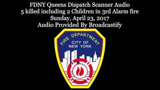 Download FDNY Queens Dispatch Scanner Audio 5 killed including 2 Children in 3rd Alarm fire Video