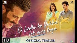 Download Ek Ladki Ko Dekha Toh Aisa Laga | Official Trailer | Anil | Sonam | Rajkummar | Juhi | 1st Feb'19 Video