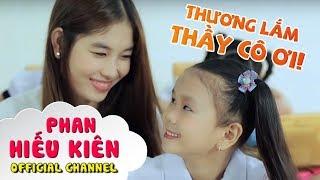 Download Thương Lắm Thầy Cô Ơi! - Bé Phan Hiếu Kiên Video
