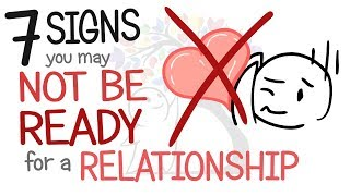 Download 7 Signs You May Not Be Ready for a Relationship Video
