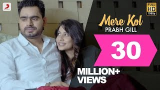 Download Prabh Gill - Mere Kol || Latest Punjabi Song 2015 Video