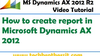 Download 42-How to create report in Microsoft Dynamics AX 2012 - Microsoft Dynamics AX 2012 Tutorial Video