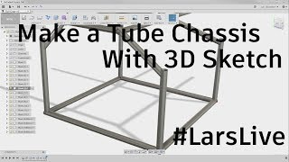 Download Fusion 360 — Make a Tube Chassis with 3D Sketch — #LarsLive 100 Video