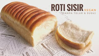 Download ROTI SISIR Empuk (Tanpa Telur & Susu)   VEGAN BREAD (Eggless & Non-Dairy) Video