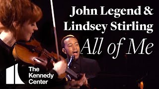 Download John Legend with Lindsey Stirling: ″All of Me″ (Live from the Kennedy Center) Video