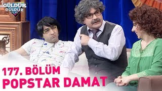 Download Güldür Güldür Show 177. Bölüm | Popstar Damat Video