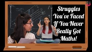 Download Struggles You've Faced If You Never Really Got Maths! - POPxo Video