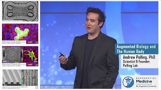 Download Augmented Biology & The Human Body - Andrew Pelling at Exponential Medicine Video