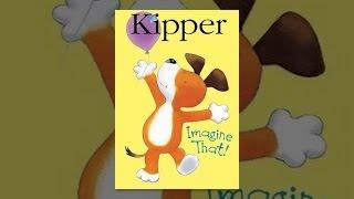 Download Kipper: Imagine That! Video