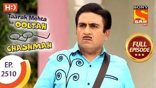 Download Taarak Mehta Ka Ooltah Chashmah - Ep 2510 - Full Episode - 13th July, 2018 Video