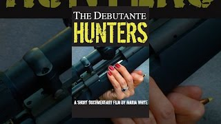Download The Debutante Hunters Video