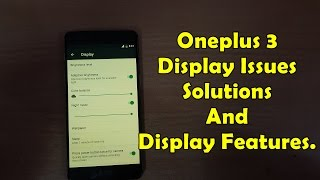 Download OnePlus 3 Display Issues(actually not) Solutions And Features. Video