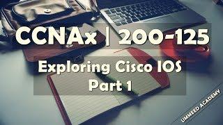 Download 29 - CCNA in Hindi | 200-125 | Exploring Cisco IOS | Part 1 Video