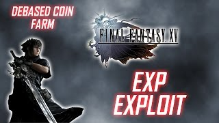 Download Final Fantasy XV - DEBASED COIN Farming METHOD (EXPLOIT) Video