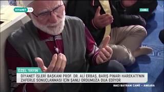 Download Prof. Dr. Ali Erbaş, Barış Pınarı Harekatı'nın Zaferle Sonuçlanması İçin Şanlı Ordumuza Dua Etti Video