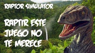 Download Raptor Simulator - No te mereces esto Raptir Video
