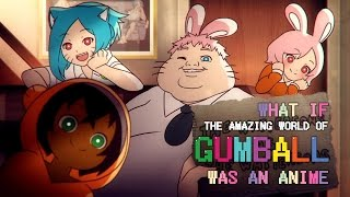 Download What if ″The Amazing World Of Gumball″ was an anime Video