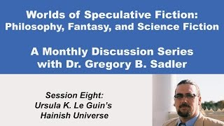 Download Ursula K. Le Guin's Hainish Universe - Philosophy and Speculative Fiction (lecture 8) Video