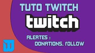 Download TUTO : Comment créer des alertes sur ses Lives Twitch (Donation, Follow,...) - TwitchAlerts Video
