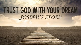 Download Trust God with Your Dream (Genesis 37:12-36) - Life Church St Louis Video