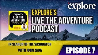Download EPISODE 7: In Search of the Sasquatch with John Zada | Live the Adventure Podcast Video