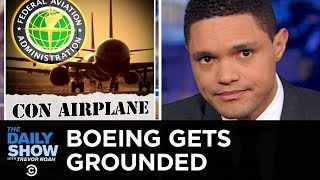 Download Boeing Gets Grounded and the FAA Is Broke AF | The Daily Show Video