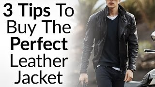 Download 3 Tips To Buying The Perfect Leather Jacket | Instantly Look Like A BadAss | How To Buy Leather Coat Video