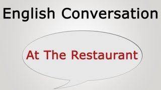 Download learn english conversation: At The Restaurant Video