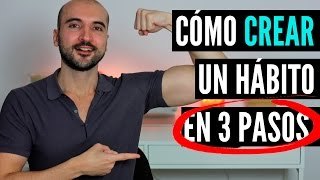 Download Cómo Crear Un Hábito en 3 Pasos (y no abandonarlo) Video