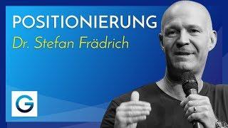 Download So geht Positionierung – Wie du ein erfolgreiches Geschäft aufbaust // Dr. Stefan Frädrich Video