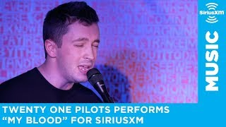 Download twenty one pilots - My Blood (SiriusXM Session) Video