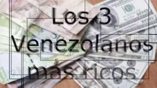Download Los 3 Venezolanos más ricos Video