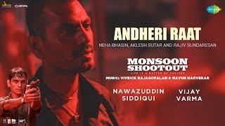 Download Andheri Raat | Nawazuddin | Vijay | Monsoon Shootout | Neha Bhasin | Aklesh Sutar | Rajiv Sundaresan Video
