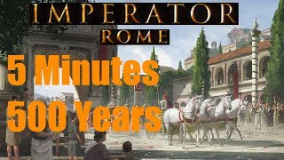 Download IMPERATOR: ROME 500 YEARS IN 5 MINUTES Video