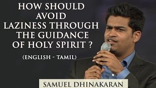 Download How To Avoid Laziness Through The Guidance Of The Holy Spirit (English - Tamil)   Samuel Dhinakaran Video