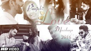 Download Punjabi Love Mashup 2016 - DJ Danish | Best Punjabi Mashup | Official Latest Video Video