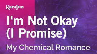 Download Karaoke I'm Not Okay (I Promise) - My Chemical Romance * Video