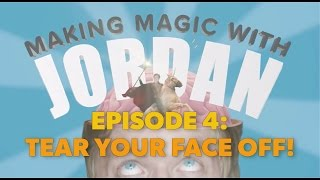 Download ″Tear Your Face Off″ - Making Magic with Jordan Video