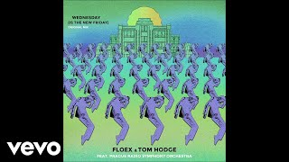 Download Floex, Tom Hodge - Wednesday (Is The New Friday) Video