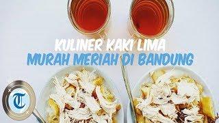 Download Deretan Kuliner Kaki Lima Murah Meriah di Bandung, Ada yang Dijajakan Sejak 1947 Video